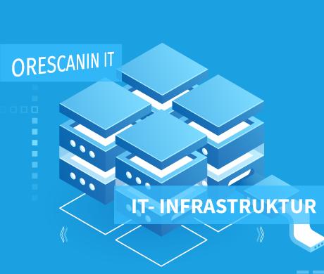 Orescanin IT Services IT Infrastruktur