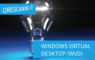 Windows Virtual Desktop Orescanin IT
