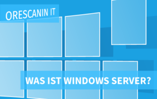 Was ist Windows Server - Orescanin IT Dienstleistungen